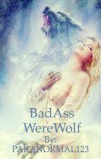 BadAss WereWolf by PARANORMAL123