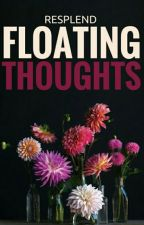 Floating Thoughts by resplend