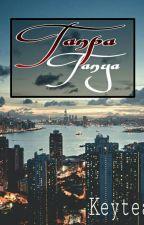 Tanpa Tanya by _Keytea