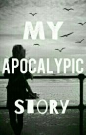 My apocalyptic story   by LilahEdson12
