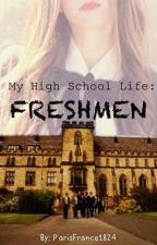 My High School Life: Freshmen by ParisFrance1824