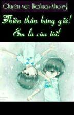 [Chuyển ver][KaiYuan-XiHong] Thiên Thần Băng Giá! Em Là Của Tôi! by ThienHy1512