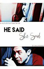 He Said, She Said by emjayannavi