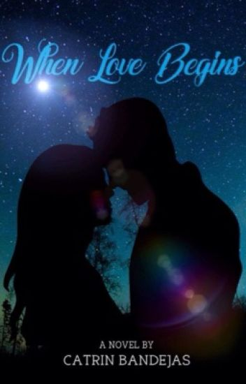 When Love Begins -COMPLETED & SOON TO BE PUBLISHED-