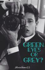 Green eyes or Grey? by AlexisStone23
