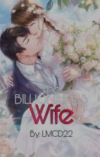 The Billionaire's Wife (#Wattys2016) SEASON 1,2&3 by LanderMilesDellomes
