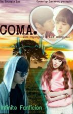 """COMA"" (Myungyeol FANFICION) END√ by Youngie_Lee"