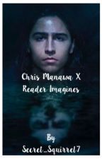 Chris Manawa X Reader Imagines by walkingcarlsupporter