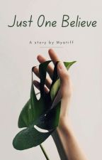 Just One Believe by myatiff