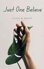 Just One Believe by myatiff