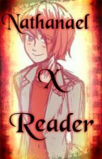 Arted Heart (Nathanael X Reader )  by Royals_Of_Life