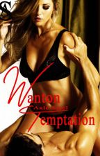Wanton Temptation [SPG] by AxleSteel
