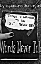 Words Never Told by zquadirectionergirl