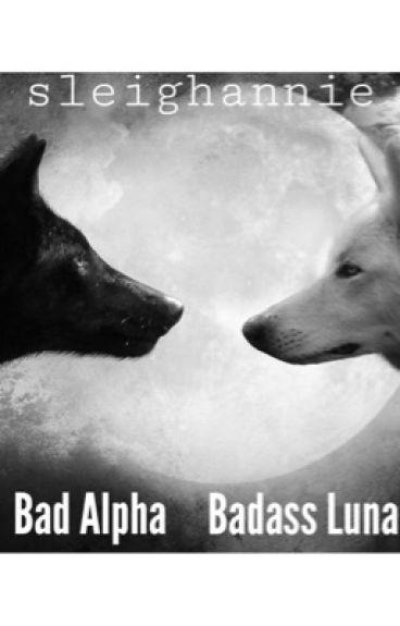 The Bad Boy Alpha & Bad Ass Luna