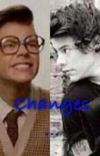 Changes... (A Marcel Styles Fanfic) by OliviaJohnson3