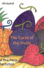 The Curse of the Fruits (A One Piece Fanfiction) by chrisymd