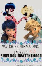 Watching Miraculous Ladybug by BirdLookingAtTheMoon