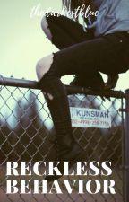 Reckless Behavior (On-hold) by TheDarkestBlue