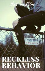 Reckless Behavior by TheDarkestBlue