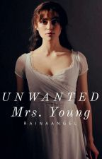 Unwanted Mrs. Young✓ by rainaangel