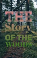 The Story Of The Woods by ZeoTolentino