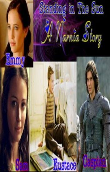 Standing In The Sun (Narnia fanfic)