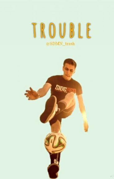 Trouble (Miniminter FF/AU)