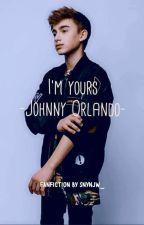I'm yours - Johnny orlando ✔️ by snynjw_