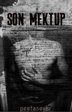 SON MEKTUP by peetasever