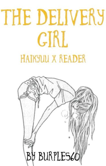Delivery Girl (Haikyuu x Reader)