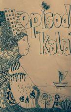 Episode Kala by onlyazizi