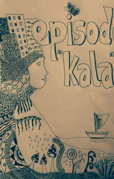 Episode Kala