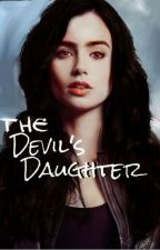 The Devil's Daughter #Wattys2016  by AliceW12346
