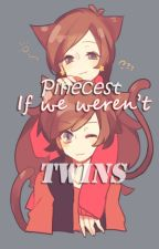 Pinecest - If we weren't Twins (Gravity Falls Fanfiction) by RinachiChan