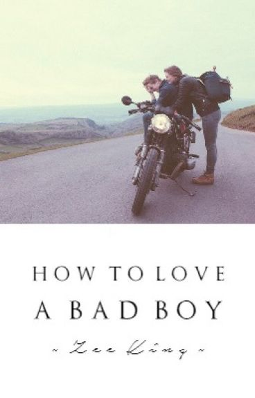 How To Love A Bad Boy