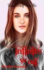 Infinite Wolf (Teen Wolf Fan Fic) by LoveFernandes