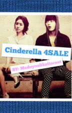 CINDERELLA FOR SALE by MeDoyouLikeItOrnOt