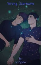 Wrong Username// A Phan Story by wifiphan