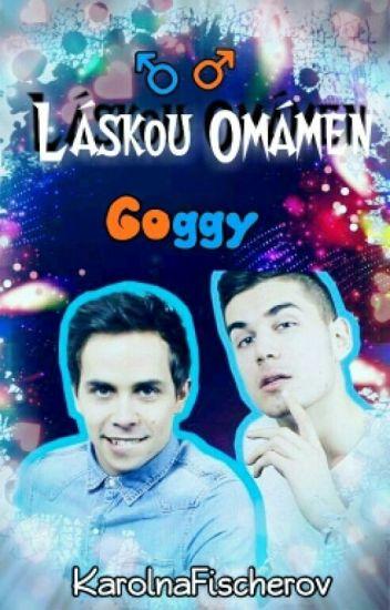 Láskou Omámen//Goggy