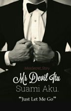 Mr DEVIL Itu SUAMI Aku [HIATUS] by BananaFlakess