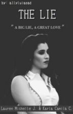 The Lie→Camren by Allyluiasad