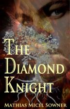 The Diamond Knight by MathiasMicelSowner