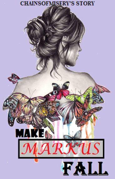 Make Markus Fall