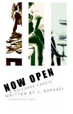 Now Open by thejraphaelwrites