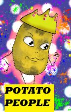 ☆The Potato People☆ by MuseIsMyLife69