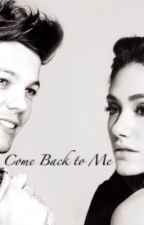 Come Back to Me by Britt_Leigh