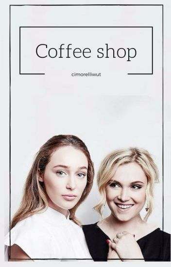 Coffee Shop •clexa•