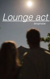 Lounge act //lrh by ierophobe