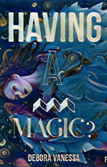 Having A MAGIC?
