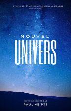 Nouvel Univers (Réécriture) by pauline-ptt